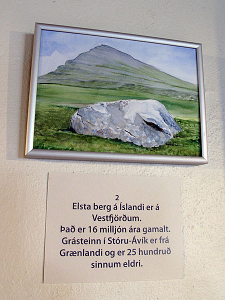 "Djúpavík. Exhibition: Ómar Smári Kristinsson and Nína Ivanova - ""25"". - ""The oldest icelandic stone is in the Westfjords. It is 16 million years old. Grásteinn in Stóra-Ávík is originally from Greenland and 25 hundred times older."" (18 July 2010)"