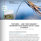 """Pictures - and their sounds"": Interview with photo artist Claus Sterneck (tibauna)"